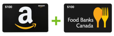 $100 Amazon Gift Card plus $100 to Food Banks of Canada